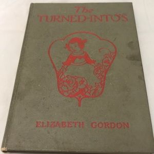 The Turned-Into's by Elizabeth Gordon
